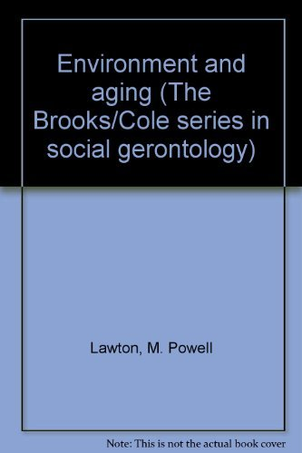 Environment and aging (The Brooks/Cole series in social gerontology) by M. Powell Lawton (1980-08-01)