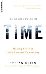 [(The Secret Pulse of Time: Making Sense of Life's Scarcest Commodity)] [Author: Stefan Klein] published on (February, 2009)