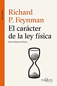 El carácter de la ley física par Richard P. Feynman
