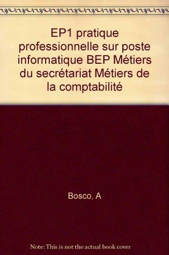 EP1 pratique professionnelle sur poste informatique BEP Métiers du secrétariat Métiers de la comptabilité