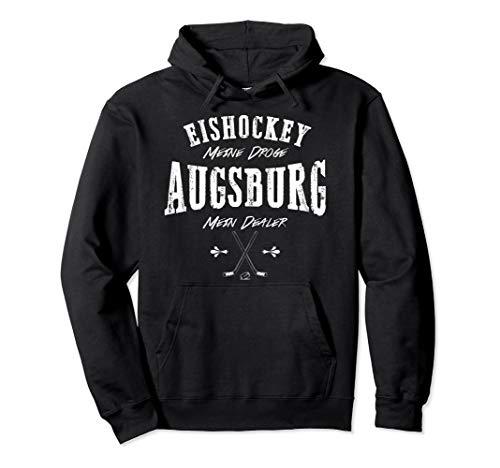 Augsburg mein Dealer Eishockey meine Droge Fan Pullover Hoodie