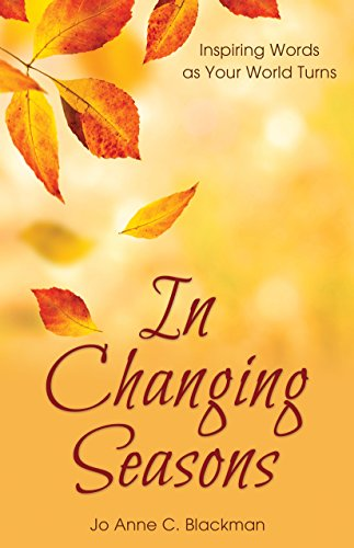 In Changing Seasons Inspiring Words As Your World Turns