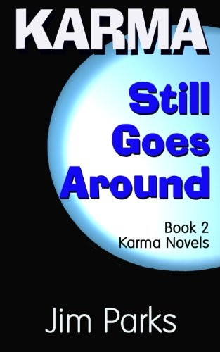 Karma Still Goes Around: Book 2 Karma Novels: Volume 2