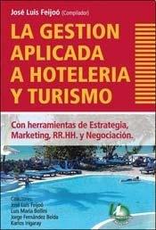 LA GESTION APLICADA A HOTELERIA Y TURISMO