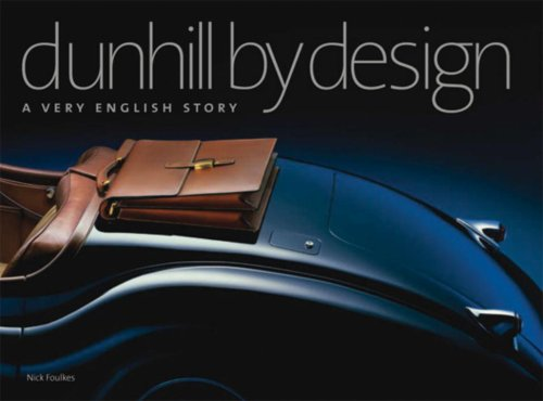 Dunhill by Design: A Very English Story par Nick Foulkes