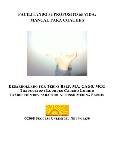 FACILITANDO EL PROPOSITO DE VIDA: manual para coaches