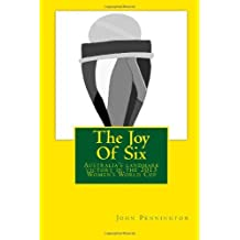 The Joy Of Six: The story of the 2013 Women's World Cup and Australia's landmark victory by John Pennington (2013-05-16)