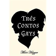 Três Contos Gays (Portuguese Edition)