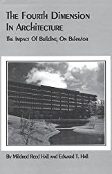 The Fourth Dimension in Architecture: The Impact of Building on Behavior