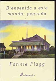 Bienvenida a este mundo, pequeña par Fannie Flagg