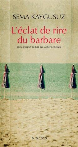 L'éclat de rire du barbare par From Actes Sud Editions