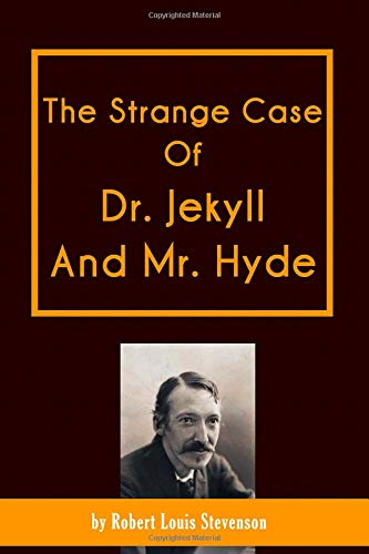 The Strange Case of Dr. Jekyll and Mr. Hyde: NEW EDITION FOR 2019
