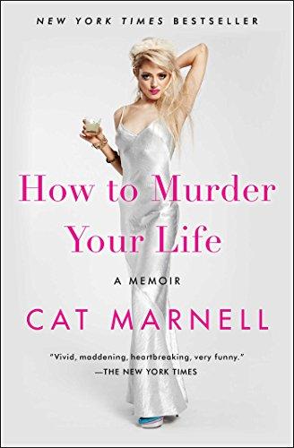 how-to-murder-your-life-a-memoir