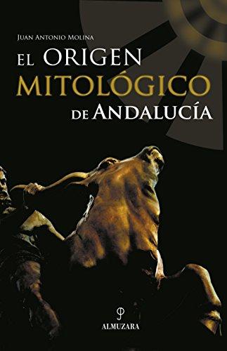 El origen mitológico de Andalucía por Juan Antonio Molina Gómez