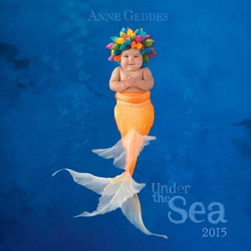 Anne Geddes 2015 Wall Calendar: Under the Sea (Anne Geddes Kalender 2015)