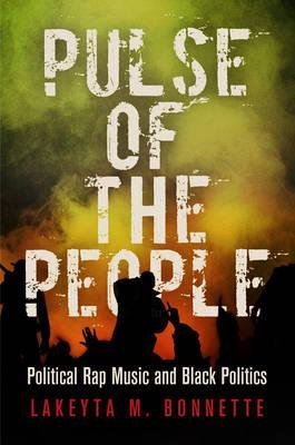 [(Pulse of the People: Political Rap Music and Black Politics)] [Author: Lakeyta M. Bonnette] published on (March, 2015)