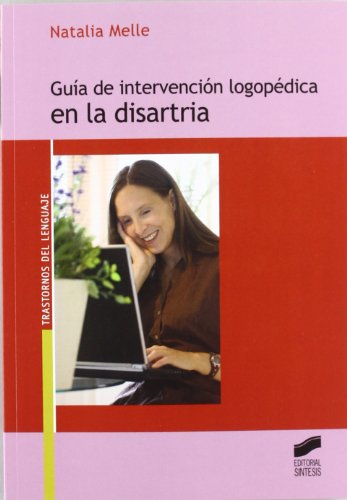 Guía de intervención logopédica en la disartria por Natalia Melle Hernández