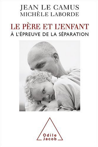 Le père et l'enfant à l'épreuve de la séparation
