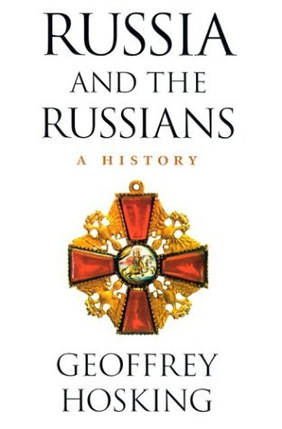 Russia and the Russians: A History by Geoffrey Hosking (2003-05-30)