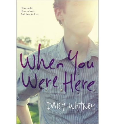[(When You Were Here)] [Author: Daisy Whitney] published on (June, 2013)
