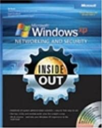 Microsoft® Windows® XP Networking and Security Inside Out: Also Covers Windows 2000 (Inside Out (Microsoft))