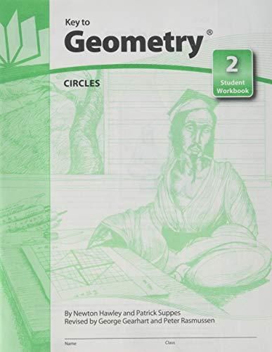 Key to Geometry: Student Workbook 2: Bk. 2: Circles (Key to Geometry, 2)