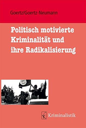Politisch motivierte Kriminalität und Radikalisierung (Grundlagen der Kriminalistik, Band 25)