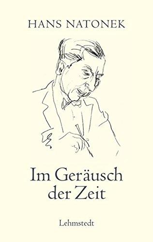 Im Geräusch der Zeit: Gesammelte Publizistik 1914-1933