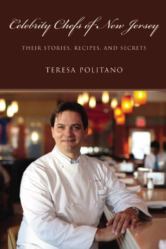 Celebrity Chefs of New Jersey: Their Stories, Recipes, and Secrets (English Edition)