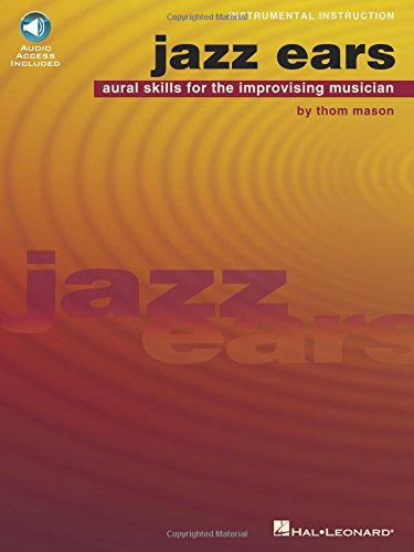Jazz Ears: Aural Skills for the Improvising Musician (Book & CD)