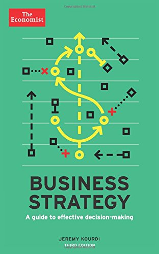 Business Strategy: A Guide to Effective Decision-Making (Economist)