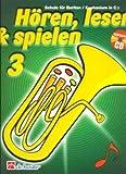 HOEREN LESEN & SPIELEN 3 - SCHULE - arrangiert für Bariton in C - (Euphonium) - mit CD [Noten/Sheetmusic] Komponist : BOTMA TIJMEN + KASTELEIN JAAP