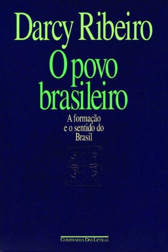O povo brasileiro: A formação e o sentido do Brasil (Estudos de antropologia da civilização) par Darcy Ribeiro