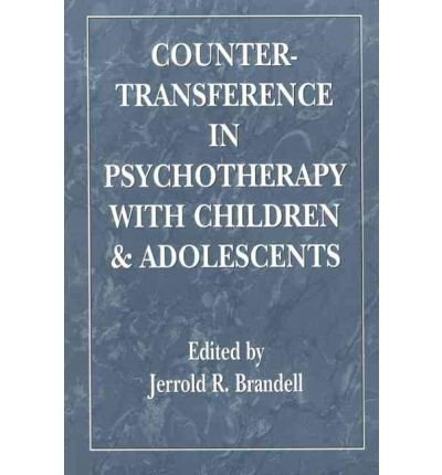 countertransference-in-psychotherapy-with-children-and-adolescents-author-jerrold-r-brandell-published-on-march-1992