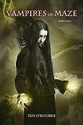 Vampires of Maze (Part Five) (Beautiful Immortals Series Two Book 5)