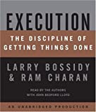 By Charles Burck Execution: The Discipline of Getting Things Done (Unabridged)