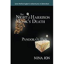 The Night of Harrison Monk's Death & Pandora's Box: Jane Hetherington's Adventures in Detection: 1 & 2