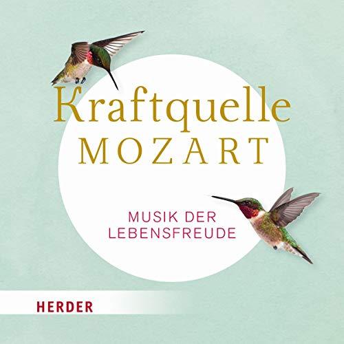 Kraftquelle Mozart: Musik der Lebensfreude