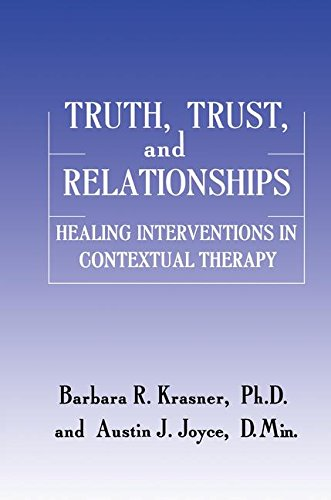 Truth, Trust And Relationships: Healing Interventions In Contextual Therapy