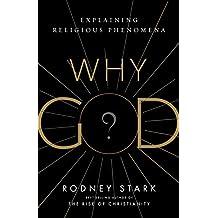 Why God?: Explaining Religious Phenomena