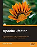 Apache JMeter: A practical beginner's guide to automated testing and performance measurement for your websites (English Edition)