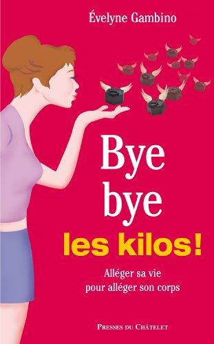 Bye bye les kilos (Santé, bien-être)