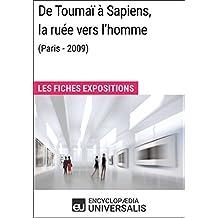 De Toumaï à Sapiens, la ruée vers l'homme (Paris - 2009): Les Fiches Exposition d'Universalis (French Edition)