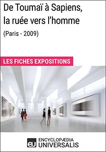 De Toumaï à Sapiens, la ruée vers l'homme (Paris - 2009): Les Fiches Exposition d'Universalis par Encyclopaedia Universalis