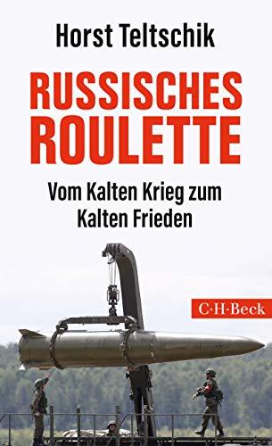 Russisches Roulette: Vom Kalten Krieg zum Kalten Frieden (Beck Paperback 6341)