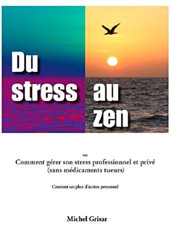 Du Stress au Zen (sans médicaments tueurs)