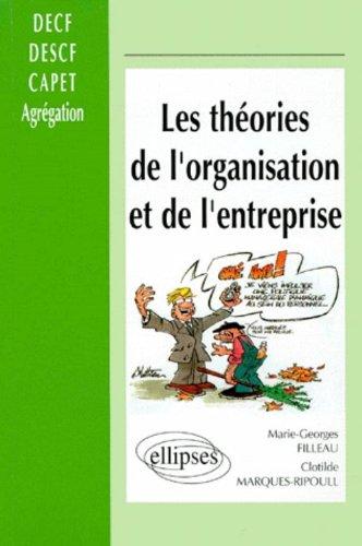 Les théories de l'organisation et de l'entreprise : DECF, prépa CAPET, Agreg