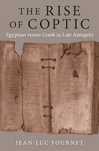The Rise of Coptic: Egyptian versus Greek in Late Antiquity (The Rostovtzeff Lectures Book 1) (English Edition)