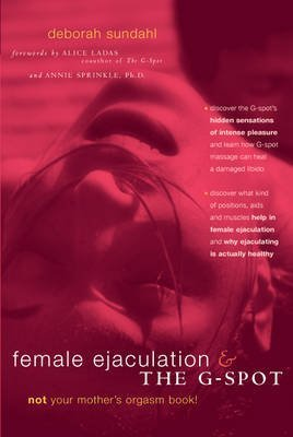 [Female Ejaculation and the G Spot] (By: Deborah Sundahl) [published: July, 2010]