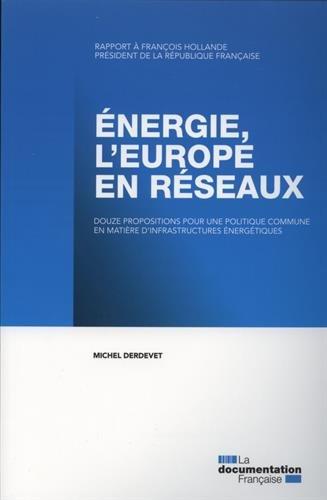 Energie : l'Europe en réseau - Douze propositions pour une politique commune en matière d'infrastructures énergétiques